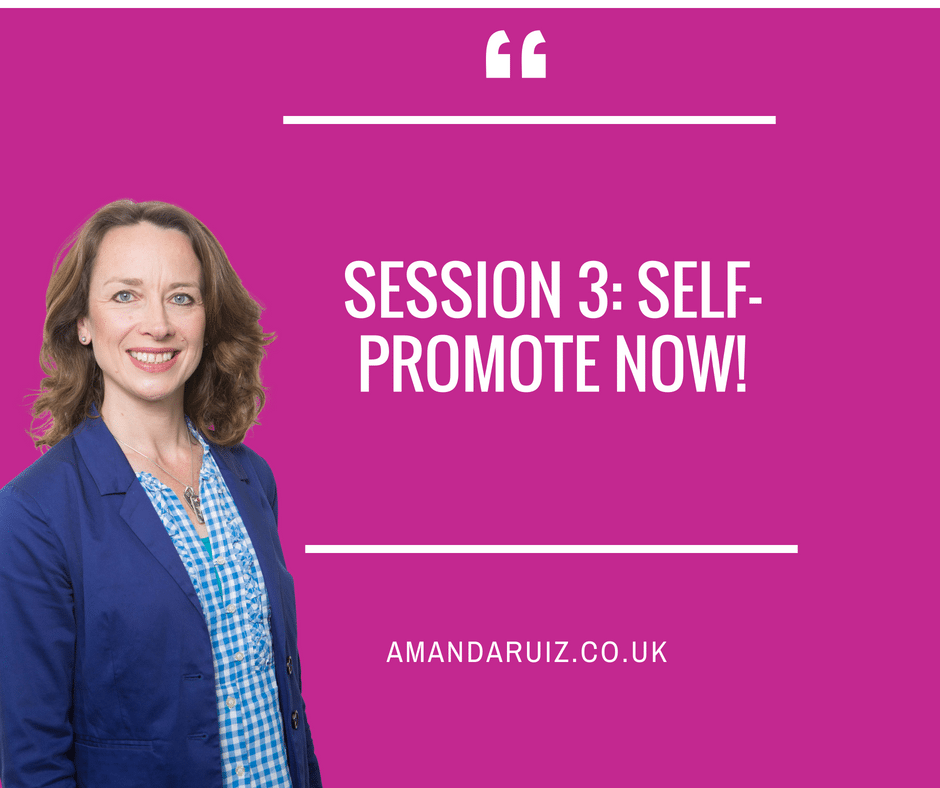 Session 3: Self-Promote NOW!