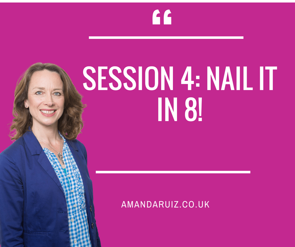 Session 4: Nail it in 8!