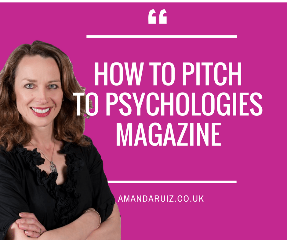 How to pitch to Psychologies magazine.