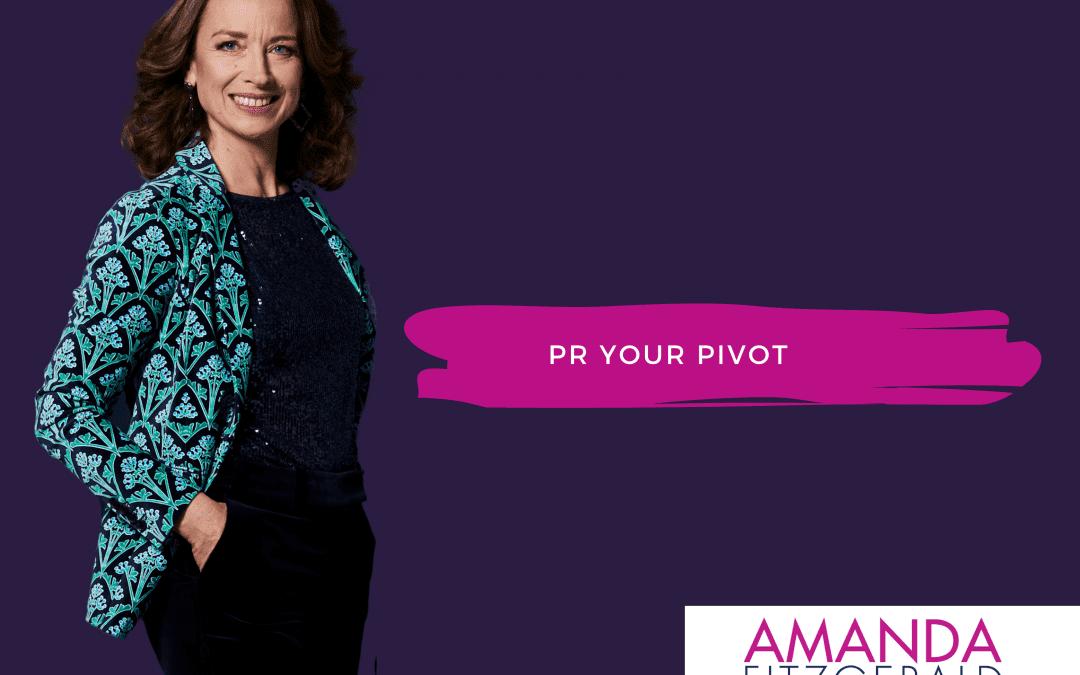 PR Your Pivot